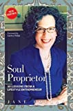 Soul Proprietor: 101 Lessons from a Lifestyle Entrepreneur