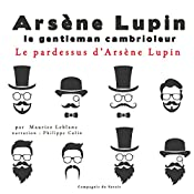 Le pardessus d'Arsène Lupin (Arsène Lupin 45) | Maurice Leblanc