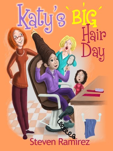 <strong>FREE YA Title on Kindle: Eight-Year-Old Katy Decides To Have The Biggest Hair in History In Steven Ramirez's <em>KATY'S BIG HAIR DAY</em> - Download Today While Still Free!</strong>