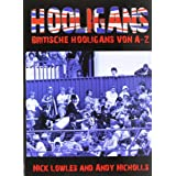 """Hooligans: Britische Hooligans von A - Zvon """"Nick Lowles"""""""