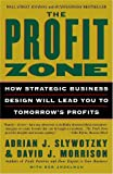 img - for The Profit Zone: How Strategic Business Design Will Lead You to Tomorrow's Profits by Adrian J. Slywotzky (2002-02-26) book / textbook / text book