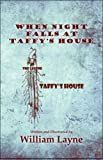 img - for When Night Falls at Taffy's House: (The Legend of Taffy's House) book / textbook / text book