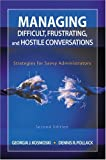 img - for Managing Difficult, Frustrating, and Hostile Conversations: Strategies for Savvy Administrators [Paperback] [2005] (Author) Georgia J. Kosmoski, Dennis R. Pollack book / textbook / text book