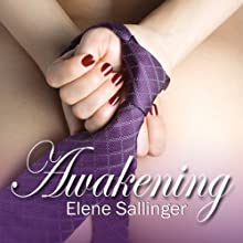 Awakening (       UNABRIDGED) by Elene Sallinger Narrated by Rebecca Rogers