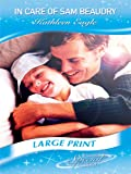 In Care of Sam Beaudry (Mills & Boon Largeprint Special Edition) (0263216179) by Eagle, Kathleen