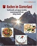 echange, troc Hans Rhyner - Kochen im Glarnerland: Traditionelle und eigene Gerichte (Livre en allemand)