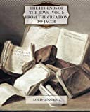 img - for The Legends of the Jews - Vol. I From The Creation to Jacob book / textbook / text book