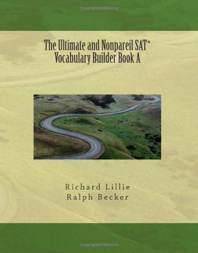 The Ultimate and Nonpareil SAT* Vocabulary Builder Book A