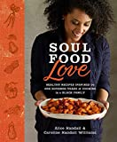 img - for Soul Food Love: Healthy Recipes Inspired by One Hundred Years of Cooking in a Black Family book / textbook / text book