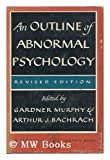 img - for An Outline of Abnormal Psychology book / textbook / text book