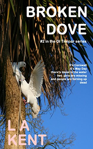 Book: Broken Dove (DI Treloar Book 2) by LA Kent