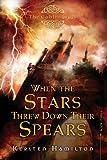 When the Stars Threw Down Their Spears: The Goblin Wars, Book Three