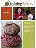 img - for Knitting Daily TV Series 400: Season 4: Episodes 1 - 13 book / textbook / text book