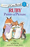 Ruby Paints a Picture (I Can Read! / Ruby Raccoon)