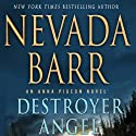 Destroyer Angel: An Anna Pigeon Novel, Book 17 (       UNABRIDGED) by Nevada Barr Narrated by Barbara Rosenblat