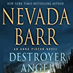Destroyer Angel: An Anna Pigeon Novel, Book 17 | Nevada Barr