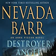 Destroyer Angel: An Anna Pigeon Novel, Book 18 (       UNABRIDGED) by Nevada Barr Narrated by Barbara Rosenblat