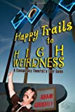 Happy Trails to High Weirdness: A Conspiracy Theorist's Tour Guide