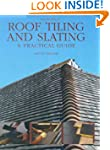 Roof Tiling and Slating: A Practical...