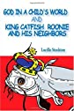 God in a Child's World and King Catfish Roonie and his Neighbors