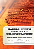 Harold Innis's History of Communications: Paper and PrintingAntiquity to Early Modernity (Critical Media Studies: Institutions, Politics, and Culture)