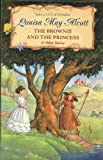 The Brownie and the Princess & Other Stories (006000083X) by Alcott, Louisa May