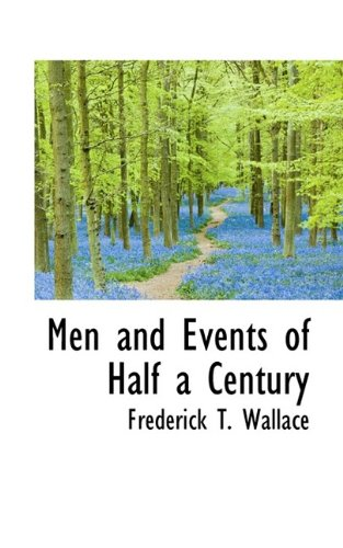 Men and Events of Half a Century