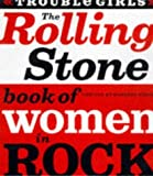 img - for The Rolling Stone Book of Women in Rock: Trouble Girls by O'Dair, Barbara (1997) Paperback book / textbook / text book