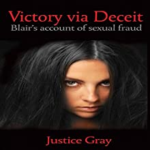 Victory via Deceit: The Garbage Collector Series (       UNABRIDGED) by Justice Gray Narrated by Bradley D. Barnes, MBA
