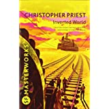 Inverted World (S.F. MASTERWORKS)by Christopher Priest