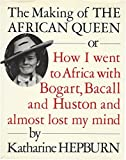 img - for The Making of the African Queen: Or How I Went to Africa With Bogart, Bacall and Huston and Almost Lost My Mind by Katharine Hepburn (1987-09-01) book / textbook / text book