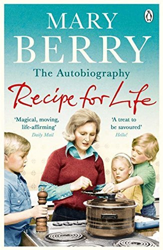 Recipe for Life: The Autobiography by Mary Berry (2014-02-27) (Mary Berry A Recipe For Life compare prices)