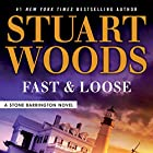 Fast and Loose Audiobook by Stuart Woods Narrated by Tony Roberts