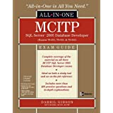MCITP SQL Server 2005 Database Developer All-in-One Exam Guide (Exams 70-431, 70-441 & 70-442): Exams 70-431, 70-441 and 70-442by Darril Gibson