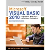 Microsoft Visual Basic 2010 for Windows, Web, Office, and Database Applications: Comprehensive (Shelly Cashman Series) ~ Gary B. Shelly