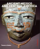 Ancient Mexico and Central America: The Archaeology and Culture History of Mesoamerica