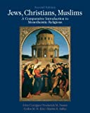 Jews, Christians, Muslims: A Comparative Introduction to Monotheistic Religions Plus MySearchLab with eText -- Access Card Package (2nd Edition)