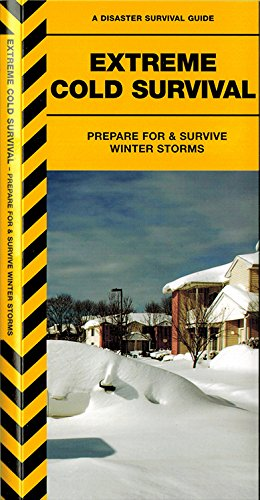Extreme Cold: Prepare for & Survive Winter Storms (Urban Survival Series)