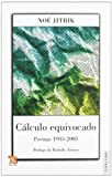 img - for C lculo equivocado. Poemas 1983-2008 (Tierra Firme) (Spanish Edition) book / textbook / text book
