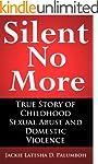 Silent No More: True Story of Childho...