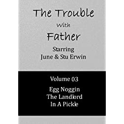 The Trouble With Father - Volume 03