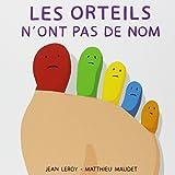 Les orteils n'ont pas de nom / Jean Leroy, Matthieu Maudet | Leroy, Jean (1975-....). Auteur
