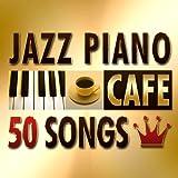 カフェで流れるジャズピアノ 人気曲50