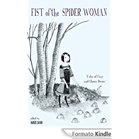 Fist of the Spider Woman: Tales of Fear and Queer Desire