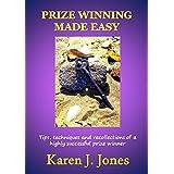 Prize Winning Made Easyby Karen J. Jones