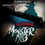 Monster 1983: An Audible Original Drama | Ivar Leon Menger,Anette Strohmeyer,Raimon Weber