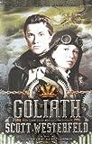 Goliath (Leviathan Trilogy (PB)) (0606263551) by Westerfeld, Scott