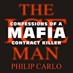 The Ice Man: Confessions of a Mafia Contract Killer | Philip Carlo