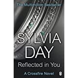 Reflected in You (Crossfire, Book 2)by Sylvia Day