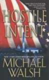 Hostile Intent (0786020423) by Walsh, Michael